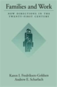 Families and Work: New Directions in the Twenty-First Century