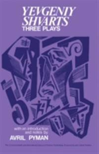 Three Plays: Yevgeniy Shvarts