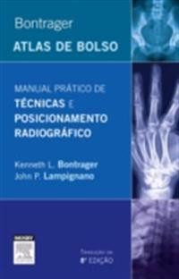 Bontrager Manual Pratico De Tecnicas E Posicionamento Radiografico