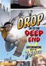 Drop In To the Deep End