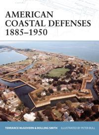 American Coastal Defenses 1885-1950