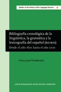 Bibliografía cronológica de la lingüística, la gramática y la lexicografía del español (BICRES II)