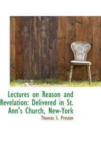 Lectures on Reason and Revelation