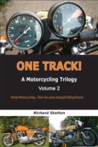 One Track! A Motorcycling Trilogy Volume 2