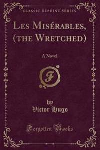 Les Mis�rables, (the Wretched)