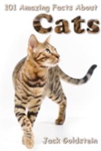 101 Amazing Facts About Cats