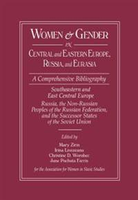 Women and Gender in Central and Eastern Europe, Russia, and Eurasia