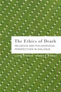Ethics of Death: Religious and Philosophical Perspectives in Dialogue
