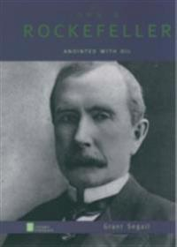 John D. Rockefeller: Anointed with Oil