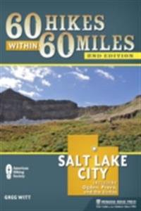 60 Hikes Within 60 Miles: Salt Lake City