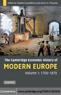 Cambridge Economic History of Modern Europe: Volume 1, 1700-1870