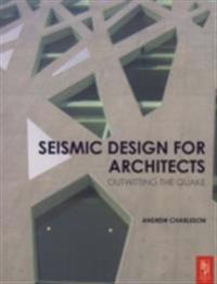 Seismic Design for Architects: Outwitting the Quake