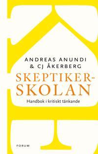 Skeptikerskolan : handbok i kritiskt tänkande