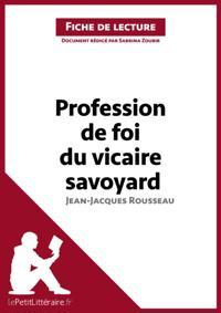 Profession de foi du vicaire savoyard de Jean-Jacques Rousseau (Fiche de lecture)