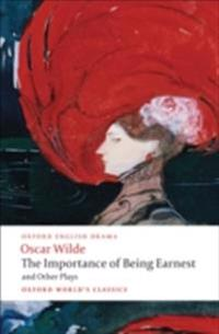 Importance of Being Earnest and Other Plays: Lady Windermere's Fan; Salome; A Woman of No Importance; An Ideal Husband; The Importance of Being Earnest
