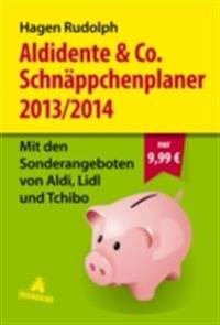 Aldidente & Co. Schnappchenplaner 2013/2014