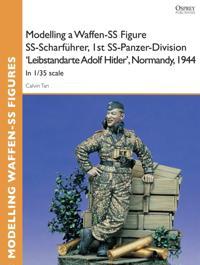Modelling a Waffen-SS Figure SS-Scharfuhrer, 1st SS-Panzer-Division 'Leibstandarte Adolf Hitler', Normandy, 1944