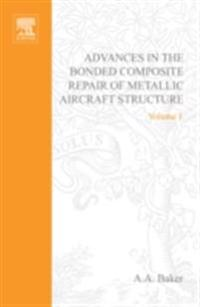 Advances in the Bonded Composite Repair of Metallic Aircraft Structure