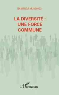 Diversite: une force commune La