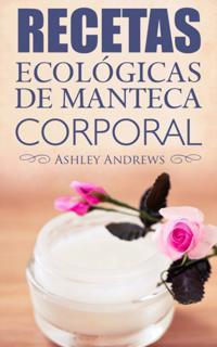 Recetas Ecologicas De Manteca Corporal