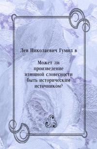 Mozhet li proizvedenie izyacshnoj slovesnosti byt' istoricheskim istochnikom? (in Russian Language)