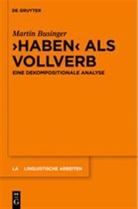 -Haben- ALS Vollverb: Eine Dekompositionale Analyse