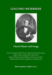 Giacomo Meyerbeer Choral Music and Songs