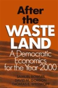 After the Waste Land: Democratic Economics for the Year 2000