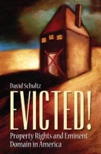 Evicted! Property Rights and Eminent Domain in America