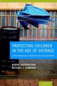 Protecting Children in the Age of Outrage