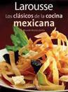 Larousse Los Clasicos de La Cocina Mexicana: Larousse Classics of Mexican Cuisine