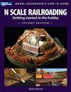 N Scale Railroading 2/E