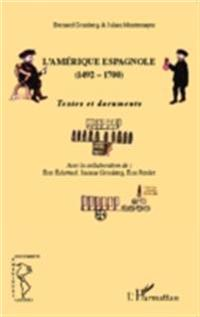 L'Amerique espagnole (1492-1700)