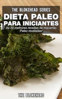 Dieta Paleo para Iniciantes - As 30 melhores receitas de macarrao Paleo reveladas !