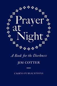 Prayer at Night: A Book for the Darkness