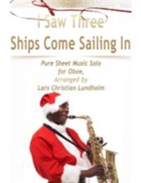 I Saw Three Ships Come Sailing In Pure Sheet Music Solo for Oboe, Arranged by Lars Christian Lundholm