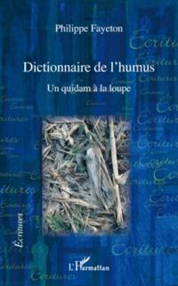 Dictionnaire de l'humus - un quidam a la loupe