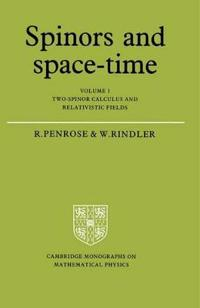 Spinors and Space-Time: Volume 1, Two-Spinor Calculus and Relativistic Fields