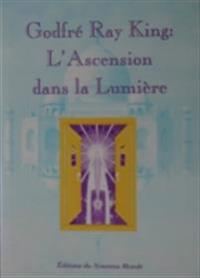 Godfre Ray King : l'Ascension dans la Lumiere