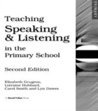 Teaching Speaking and Listening in the Primary School