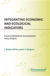 Integrating Economic and Ecological Indicators: Practical Methods for Environmental Policy Analysis