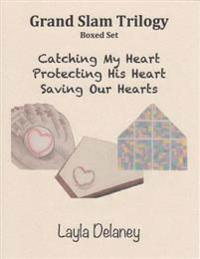 Grand Slam Trilogy: Boxed Set - Catching My Heart, Protecting His Heart, Saving Our Hearts