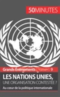 Les Nations unies, une organisation contestee ?
