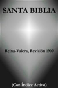 Santa Biblia - Reina-Valera, Revision 1909 (Con Indice Activo)