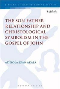 Son-Father Relationship and Christological Symbolism in the Gospel of John