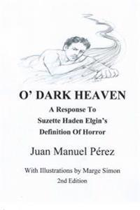 O' Dark Heaven: A Response to Suzette Haden Elgin's Defintion of Horror