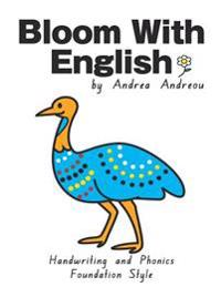 Bloom with English Handwriting and Phonics: Foundation Style