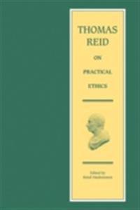 Thomas Reid on Practical Ethics