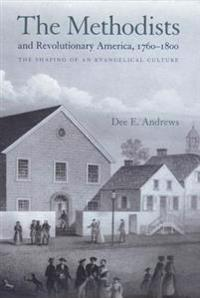 Methodists and Revolutionary America, 1760-1800
