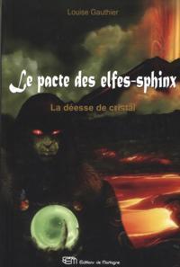Le pacte des elfes-sphinx 3 : La deesse de cristal